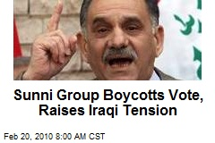 Sunni Group Boycotts Vote, Raises Iraqi Tension