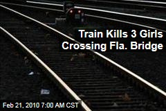 Train Kills 3 Girls Crossing Fla. Bridge