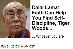 Dalai Lama: Faith Can Help You Find Self-Discipline, Tiger Woods...