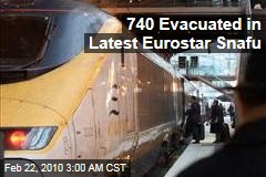 740 Evacuated in Latest Eurostar Snafu