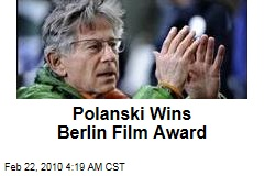 Polanski Wins Berlin Film Award