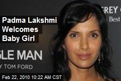Padma Lakshmi Welcomes Baby Girl