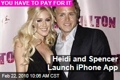 Heidi and Spencer Launch iPhone App