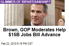 Brown, GOP Moderates Help $15B Jobs Bill Advance