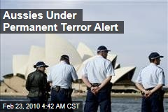 Aussies Under Permanent Terror Alert