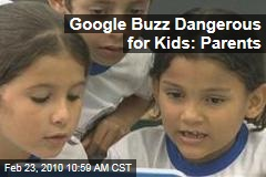 Google Buzz Dangerous for Kids: Parents