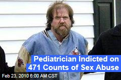 Pediatrician Indicted on 471 Counts of Sex Abuse
