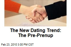 The New Dating Trend: The Pre-Prenup