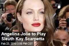 Angelina Jolie to Play Sleuth Kay Scarpetta