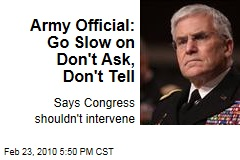 Army Official: Go Slow on Don't Ask, Don't Tell