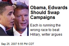 Obama, Edwards Should Swap Campaigns