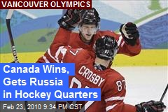 Canada Wins, Gets Russia in Hockey Quarters