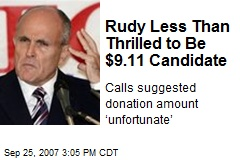 Rudy Less Than Thrilled to Be $9.11 Candidate