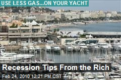 Recession Tips From the Rich