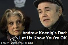 Andrew Koenig's Dad: Let Us Know You're OK