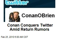 Conan Conquers Twitter Amid Return Rumors
