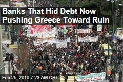 Banks That Hid Debt Now Pushing Greece Toward Ruin