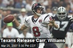 Texans Release Carr, Williams