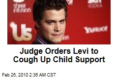 Judge Orders Levi to Cough Up Child Support