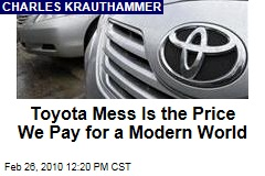 Toyota Mess Is the Price We Pay for a Modern World