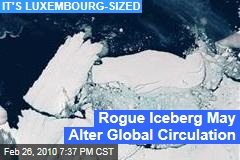 Rogue Iceberg May Alter Global Circulation