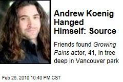 Andrew Koenig Hanged Himself: Source