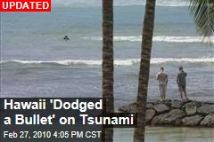 Hawaii 'Dodged a Bullet' on Tsunami