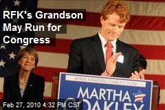 RFK's Grandson May Run for Congress