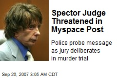 Spector Judge Threatened in Myspace Post