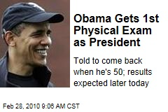Obama Gets 1st Physical Exam as President