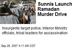 Sunnis Launch Ramadan Murder Drive