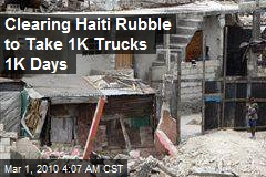 Clearing Haiti Rubble to Take 1K Trucks 1K Days
