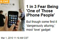 1 in 3 Fear Being 'One of Those iPhone People'