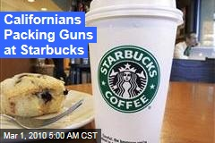 Californians Packing Guns at Starbucks