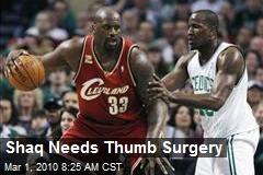 Shaq Needs Thumb Surgery