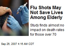 Flu Shots May Not Save Lives Among Elderly