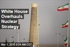White House Overhauls Nuclear Strategy