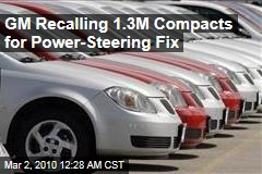 GM Recalling 1.3M Compacts for Power-Steering Fix
