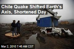 Chile Quake Shifted Earth's Axis, Shortened Day