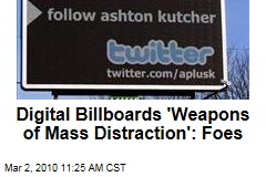 Digital Billboards 'Weapons of Mass Distraction': Foes