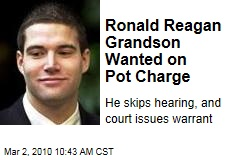 Ronald Reagan Grandson Wanted on Pot Charge