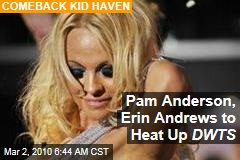 Pam Anderson, Erin Andrews to Heat Up DWTS