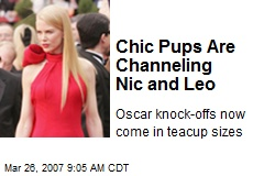 Chic Pups Are Channeling Nic and Leo