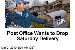 Post Office Wants to Drop Saturday Delivery