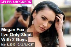 Megan Fox: I've Only Slept With 2 Guys