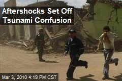 Aftershocks Set Off Tsunami Confusion