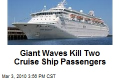 Giant Waves Kill Two Cruise Ship Passengers