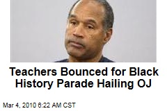 Teachers Bounced for Black History Parade Hailing OJ