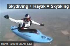 Skydiving + Kayak = Skyaking