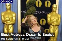 Best Actress Oscar Is Sexist
